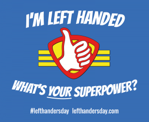 I'm Left Handed, What's Your SuperPower?